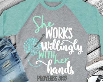 Crochet svg, crochet saying svg, Yarn svg, Proverbs 31:13, She works willingly with her hands, Knitting svg, sayings svg, SVG, DXF, EPS
