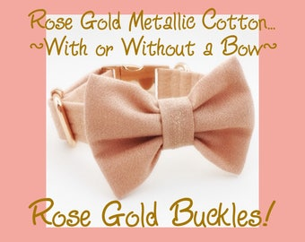 Rose Gold Metallic Cotton & Bow Dog or Puppy Collar