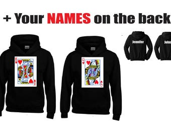 KING and QUEEN Hoodies+Your NAMES on the back