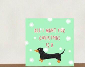All I Want For Christmas Is A Dachshund Christmas Card, Square Card, greeting cards, Christmas card, Dog Christmas card, Dachshund