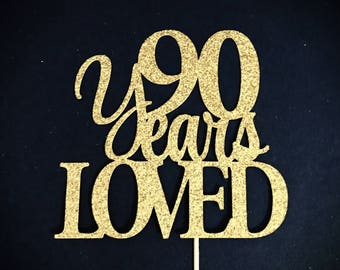 90 Years Loved Cake Topper, 90 Cake Topper, 90th Anniversary Cake Topper, Ninety Cake Topper, 90th Birthday Cake Topper, Glitter Cake Topper