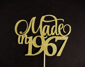Made In 1967 Cake Topper, Birthday Cake Topper, Birth Year Cake Topper, 50th Birthday Cake Topper, Fifty Cake Topper, 50 Cake Topper, Fifty