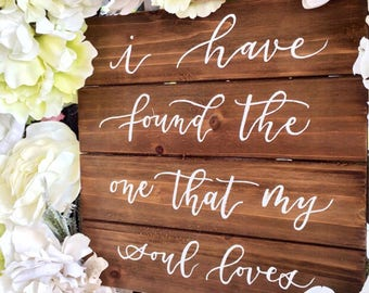 I Have Found the One Whom My Soul Loves Sign, Rustic Wedding Signs, Song of Solomon, Bible Verse Sign, Wedding Wood Sign