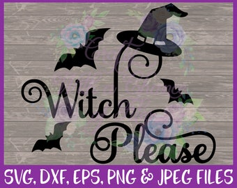 Halloween SVG, Witch SVG, Witch Please SVG, Trick or Treat Svg, Witch Hat Svg, Bat Svg, Spooky Svg Fall Svg Dxf Eps Png Jpg Digital Download