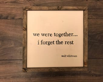 We Were Together I Forget The Rest | Farmhouse Style | Framed Sign | Distressed Sign