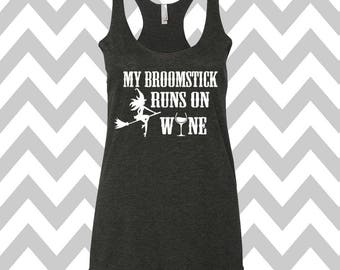My Broomstick Runs On Wine Halloween Tank Top Racerback Wine Drinking Tank Top Halloween Tank Halloween Costume Tank Happy Hallo-Wine Tank