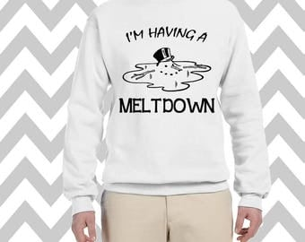 I'm Having A Meltdown Unisex Funny Christmas Sweatshirt Unisex Crew Neck Sweatshirt Ugly Christmas Sweatshirt Ugly Xmas Sweater Snowman