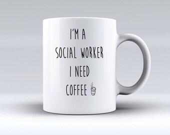 I'm A Social Worker I Need Coffee 11oz MUG