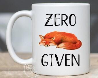 Zero Fox Given Mug, Zero Fox Mug, Zero Fox Given, Zero Fox Coffee Mug, Cute Fox Mug, Funny Fox Mug, Sassy Mugs
