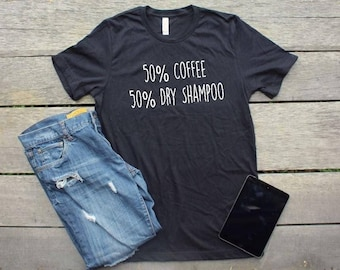 Coffee & Dry Shampoo T-Shirt