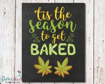 Marijuana Cookie Exchange Party, Cannabis Party Sign, Cannabis Cookies, Marijuana Cookies, Weed Cookies, Tis The Season To Get Baked Poster