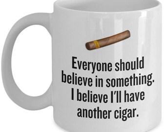 Funny Cigar Smoking Mug - Cigar Lover Gift Idea - I Believe I'll Have Another Cigar - Cigars Present