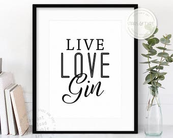 Live Love Gin, Printable Wall Art, Gin Lover Sign, Digital Poster Print, Kitchen Decor, Black Typography, Alcohol Poster, Art Gift For Her