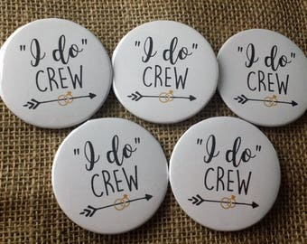 "Set of 5 ""I do"" Crew Pinback Button Pins, Bachelorette Party, Bridesmaid Gifts, Wedding Gift, 2.25 Inch Buttons"