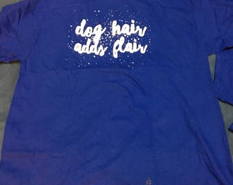 Dog Hair Adds Flair Large Unisex Tshirts for charity