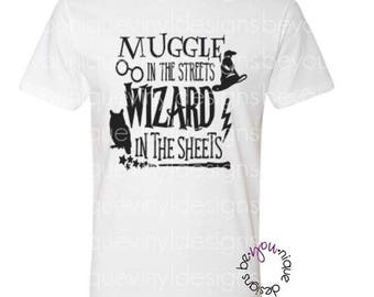 Muggle in the Streets Wizard in the Sheets / harry potter shirt / men's harry potter shirt / Hogwarts shirt