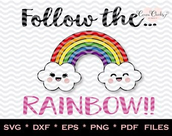 SVG Rainbow / Follow the Rainbow  dxf pdf eps svg png jpeg file, svg quotes for cricut, rainbow clipart, silhouette cameo, cricut design