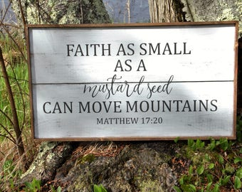 Faith as Small as Mustard Seed Sign //Matthew 17:20 Sign //Rustic Sign // Framed Wood Sign // Farmhouse // Scripture Sign // Christmas Gift