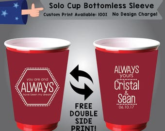 You Are And Always Have Been My Dream Always Yours Name & Name Date Solo Cup Bottomless Sleeve Cooler Double Side Print (SSOLO-W5)