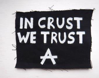 In Crust We Trust DIY Punk Patch