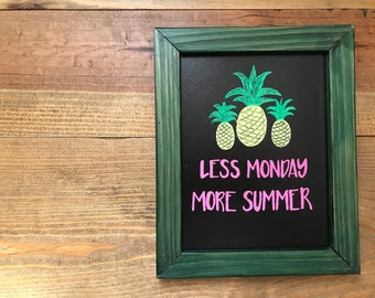 Less Monday More Summer Custom Challboard Sign