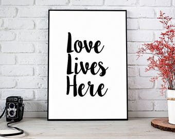 Love Lives Here,Home Decor,Printable Wall Art,Instant Download,Housewarming Gift,Love,Printable Art,Wedding Gift,Inspirational Quote,Decor