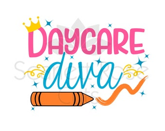 Back to School SVG, Daycare Diva, first day of preschool SVG cut file for silhouette cameo and cricut