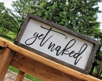 Get Naked Sign, Get Naked Wood Sign, Bathroom Sign, Bathroom decor, Get Naked,  Wood Sign, Rustic Bathroom Sign, Washroom Sign, Rustic Sign