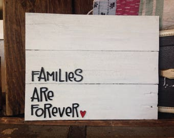 Wood families are forever sign / pallet sign / wood sign / families are forever / LDS quote sign / LDS home decor
