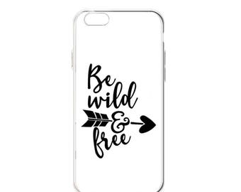 "iPhone ""Be Wild and Free"" Case"