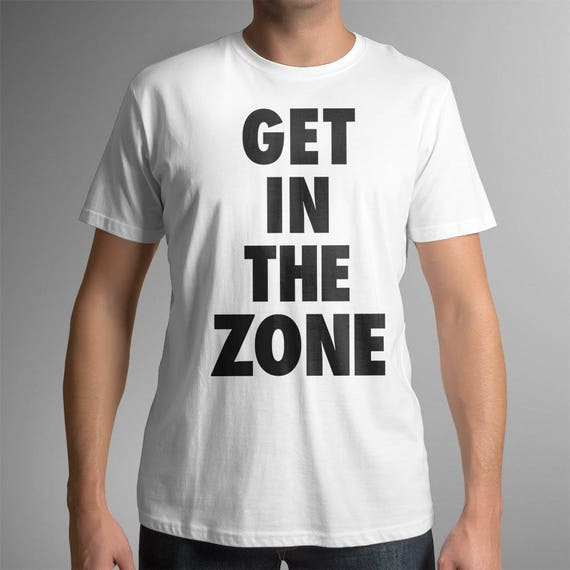 Get In The Zone | UNISEX 100% Cotton T-Shirt