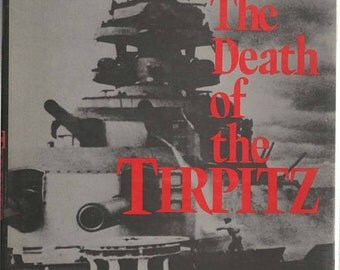 The Death of the Tirpitz Hardback Book 1979 by Ludovic Kennedy