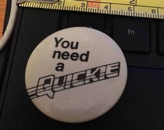 Vintage Pin Button: You Need a Quickie