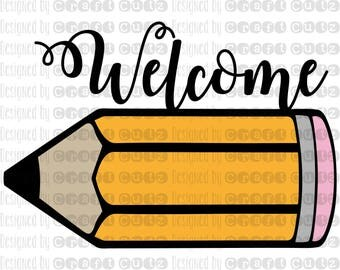 Classroom Welcome Sign - Back To School - First Day Of School - Pencil SVG - Vector Files - Silhouette Cut Files - Cricut Cut Files - SVG