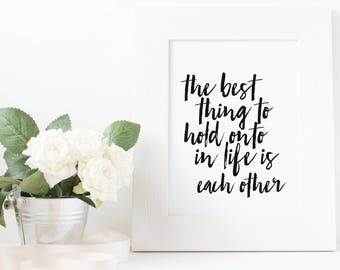 Audrey Hepburn Print, Audrey Hepburn Quote, The Best Thing To Hold Onto In Life Is Each Other Printable, Digital Print