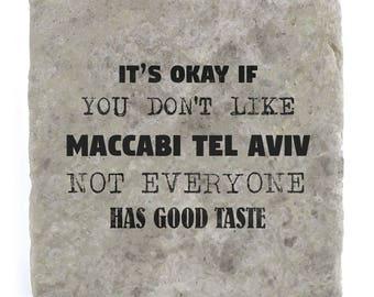 It's OK if you don't like Maccabi Tel Aviv Marble Tile Coaster