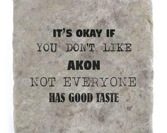It's OK if you don't like Akon Marble Tile Coaster