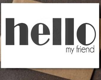 Inspirational Greeting Card - Hello My Friend Print