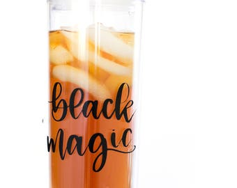 Black Magic | Tall Skinny Double Wall Acrylic Tumbler 16oz. | Iced Coffee | Hand Lettered | Clear | Black Coffee