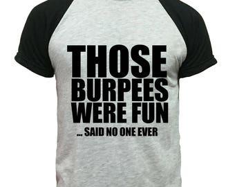 Gray T-shirts those burpees were fun- said no one ever G-031