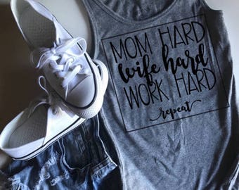 Mom Hard, Wife Hard, Work Hard, Repeat. Custom Womens Shirt