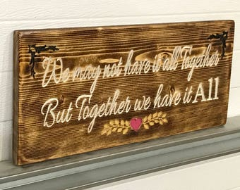 "Rustic Farm House Engraved ""Together We Have It ALL"" Decor"