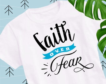 Faith Over Fear svg sayings svg motivational svg christian svg quotes cut files cutting files Svg Files for Cricut Silhouette svg dxf lfvs