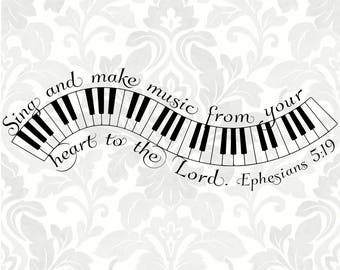 Ephesians 5:19 SVG - Sing and make music from your heart to the Lord (SVG, PDF, Digital File Vector Graphic)