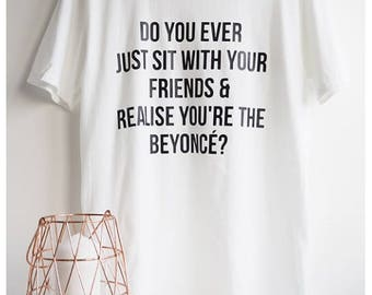 You're The Beyonce? Softstyle Womans T-Shirt, Graphic Tee