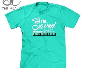 Catch These Hands Tee (Men's)