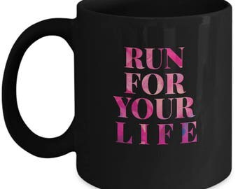 """Gift for Runner - BLACK 11 or 15 oz Coffee Mug or Tea Cup - Unique Gift Ideas for Girl, Teen, Woman & Wife. """"Run For Your Life"""""""