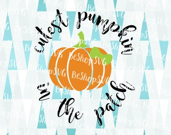 Cutest pumpkin in the patch SVG, Pumpkin SVG, Thanksgiving SVG, Baby Svg, Fall Svg, Instant download, Eps - Dxf - Png - Svg