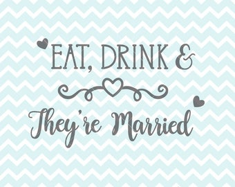 Eat Drink And They're Married SVG & PNG