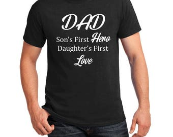 Son's First Hero Daughter's First Love Men's Slogan T Shirt Gift Birthday Fathers Day